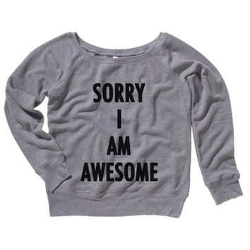 Sorry I Am Awesome Womens Sweater