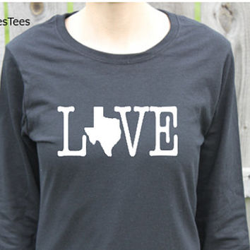 Love Texas Shirt, Long Sleeve Texas Shirt, Womens