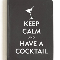 Keep Calm And Have A Cocktail Notebook - $9.00 : ThreadSence.com, Free-spirited fashion for the indie-inspired lifestyle