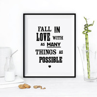 'Fall In Love With As Many Things As Possible' Print