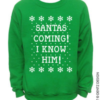 Santa's Coming! I Know Him! - Ugly Christmas Sweater - Green Mens CREW