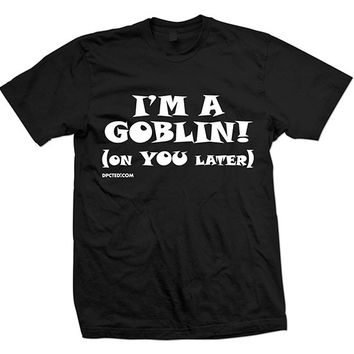 """Unisex """"I'm A Goblin...."""" Tee by Dpcted Apparel (Black)"""