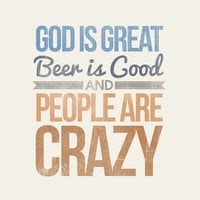 God is great, Beer is good, and people are crazy - Rustic - Typographic Digital Print Download - PDF File - Country Song Lyrics