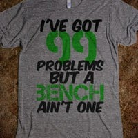 I've got 99 problems... - Workout Shirts