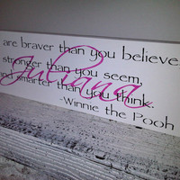 "Classic Winnie the Pooh personalized quote sign, art for the nursery - ""You are Braver"" w/ baby name"