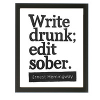 POSTER - Write drunk edit sober Ernest Hemingway Quote -  16x20