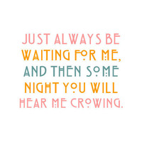 Peter Pan 8x10 Print - Just always be waiting for me, and then some night you will hear me crowing
