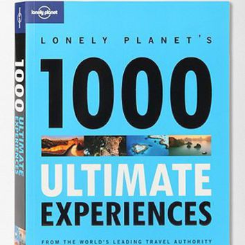 1000 Ultimate Experiences By Lonely Planet