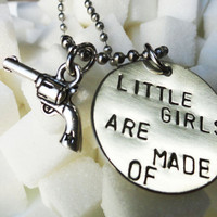 "Silver Gun Necklace - ""Little Girls are Made of..."""