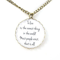 "Oscar Wilde Quote Pendant ""To live is the rarest thing in the world. Most people exist, that is all. "" Necklace Free Shipping Etsy"