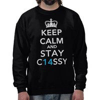 Keep Calm and Stay C14SSY. Pullover Sweatshirts from Zazzle.com