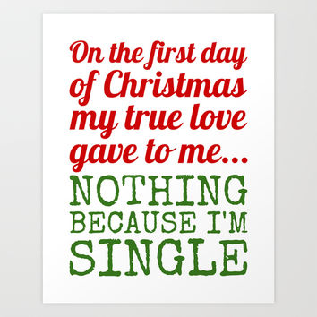 Single On The First Day of Christmas Art Print by CreativeAngel | Society6