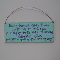 Careful Kiddo,Christian, blue & purple, country decor sign