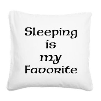 Sleeping Is My Favorite Square Canvas Pillow