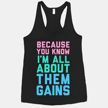I'm All About Them Gains