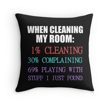 WHEN CLEANING MY ROOM
