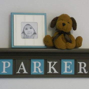 "Teal and Brown Wall Names Customized for PARKER 24"" Chocolate Brown Shelf 6 Letter Blocks Turquoise / Brown Personalized Baby Nursery Decor"