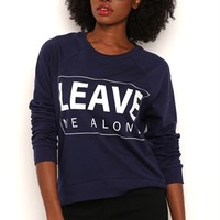 Long Sleeve French Terry Top with Leave Me Alone Screen