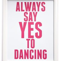 Canton Box Co. 'Always Say Yes To Dancing' Wall Art