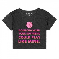 dontcha wish your boyfriend could play like mine chop top | | Skreened