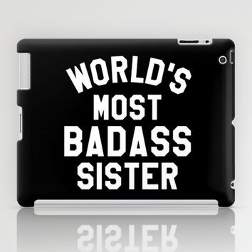 WORLD'S MOST BADASS SISTER (White Art) iPad Case by CreativeAngel | Society6