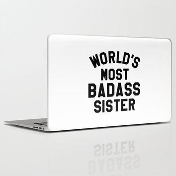 WORLD'S MOST BADASS SISTER Laptop & iPad Skin by CreativeAngel | Society6