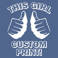 Funny This GIRL CUSTOM PRINT T Shirt
