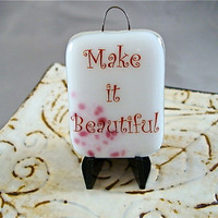 Make it Beautiful Mini Stand-up Plaque