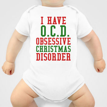 I Have O.C.D. Obsessive Christmas Disorder Onesuit by CreativeAngel | Society6