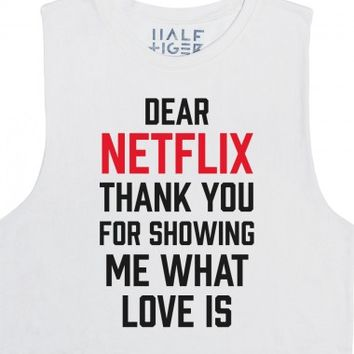 Dear Netflix, Thank You For Showing Me What Love Is