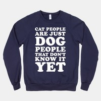 Cat People Are Just Dog People That Don't Know It Yet