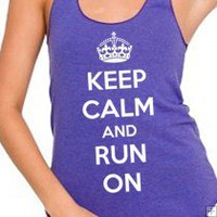 KEEP CALM AND RUN ON Racerback Tri-Blend WOMENS Tank