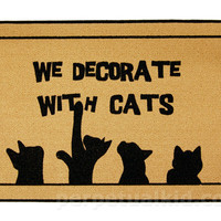 WE DECORATE WITH CATS DOORMAT