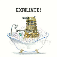 Dalek Bath-time 8x8, EXFOLIATE, Dr. Who fan art, print of original illustration