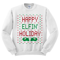 White Crewneck Happy Elfin' Holiday Ugly Christmas Sweatshirt Sweater Jumper Pullover