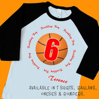 Basketball 6th Birthday Boy. Personalized T Shirt, Raglan, Onesuit or Romper. Six 1st, 2nd, 3rd, 4th, 5th, 6th Birthday. Sport Team (1825)