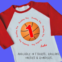 Basketball 1st Birthday Boy. Personalized T Shirt, Raglan, Onesuit or Romper. One 1st, 2nd, 3rd, 4th, 5th, 6th Birthday. Sport Team (1825)