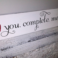 Wedding Signs, Engagement Proposal - &quot;You Complete Me&quot; -  Romantic gift for husband or wife, boyfriend girlfriend, engagement photos