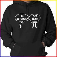 Be RATIONAL Get REAL math nerd Pi Geek Hooded Sweatshirt Hoodie S - XL