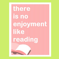 "There Is No Enjoyment Like Reading - Jane Austen Pride and Prejudice Book Quote 8""x10"" Poster Print"