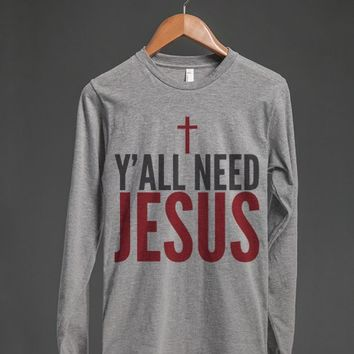 Y'All Need Jesus Long Sleeve T-Shirt (Ide092334)-T-Shirt 2XL |