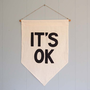 Secret Holiday &amp; Co.  &quot;IT&#x27;S OK&quot; Affirmation Banner
