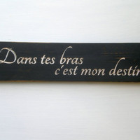 Wood Sign French Romantic Quote