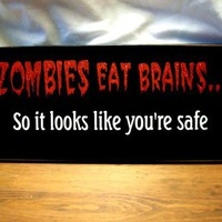 ZOMBIES Eat Brains Undead Sign Wood Halloween