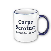 Carpe Scrotum Coffee Mug from Zazzle.com
