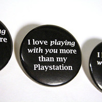 Bayleaf Buttons — I love playing with you more than my [Gaming platform of choice]