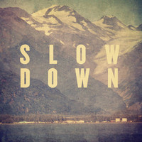 Slow Down Art Print | Print Shop