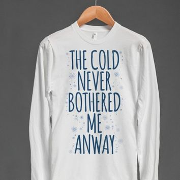 The Cold Never Bothered Me Anyway-Unisex White T-Shirt