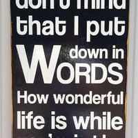 Typography Wood Sign- I Hope You Don't Mind That I Put Down in Words Black Wall Decor