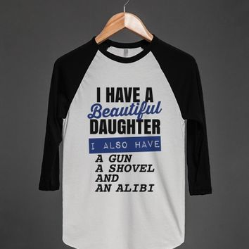 I HAVE A BEAUTIFUL DAUGHTER, I ALSO HAVE A GUN, A SHOVEL AND AN ALIBI T-SHIRT (ID6021715)